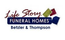 Life Story Funeral Homes Betzler & Thompson